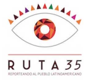 Ruta 35 | Reporteando al pueblo latinoamericano