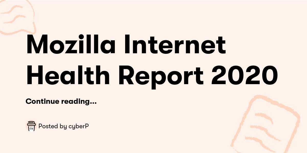Mozilla Internet Health Report 2020 — cyberP