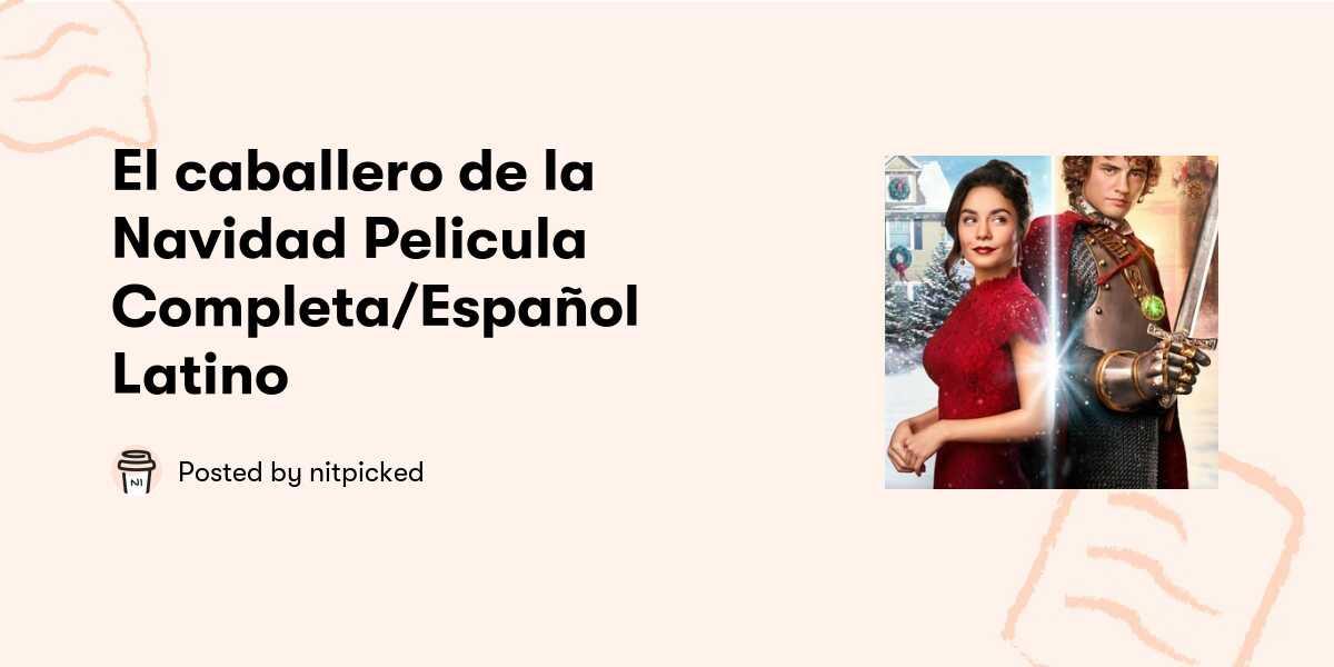 El Caballero De La Navidad Pelicula Completa Español Latino Nitpicked