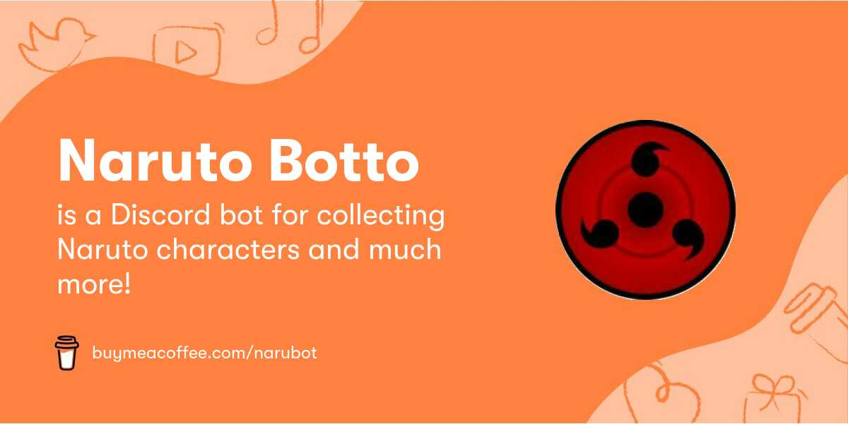 Naruto Botto is a Discord bot for collecting Naruto characters and much  more!